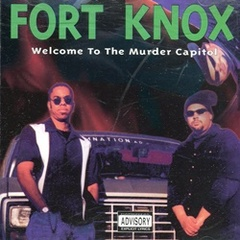 Fort Knox / Welcome To The Murder Capitol