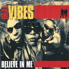 Real Vibes / Believe In Me
