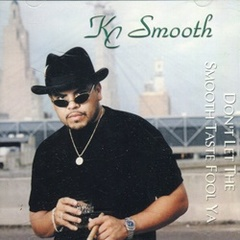 KC Smooth / Don't Let The Smooth Taste Fool Ya