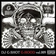 DJ G-Shot / G-Hood Vol.009