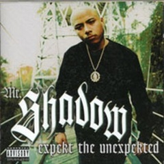 Mr.Shadow / Expect The Unexpered