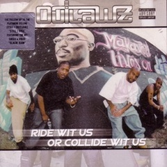 Outlawz / Ride Wit Us Or Collide Wit Us