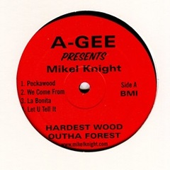 A-Gee / Hardest Wood Outha Forest