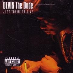 Devin The Dube / Just Tryin Ta Live