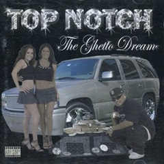 Top Notch / The Ghetto Dream