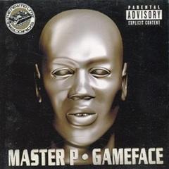 Master P / GameFace