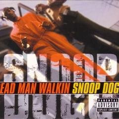 Snoop Dogg / Dead Man Walkin