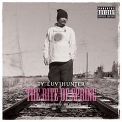 """TY""""Luv""""Hunter / The Rite Of Spring"""