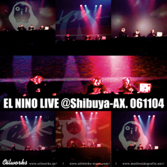 EL NINO LIVE // LIVE @Shibuya-AX. 061104