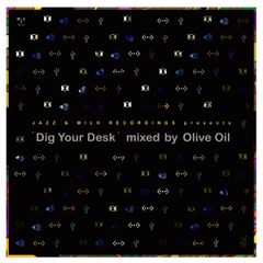 Olive Oil / Dig Your Desk
