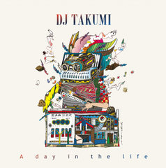 11/30発売!DJ TAKUMI / A Day In The Life [2MIXCD]