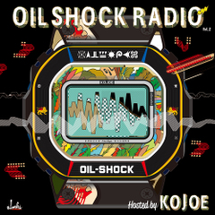 KOJOE / OIL SHOCK RADIO vol.1 [MixCDr]