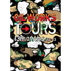 OILWORKS / OIL WORKS TOURS 13months / 12→13 [DVD]
