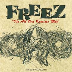 "Mixed by DJ Zorzi / FREEZ ""I'ts All Ova Remixes Mix"""
