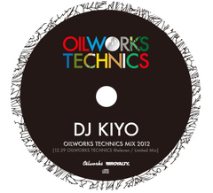 DJ KIYO  / Oilworks technics Mix 2012 [MIXCD]