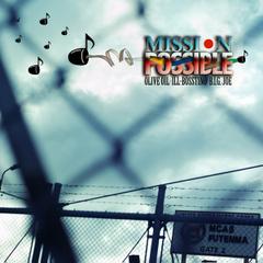 Olive Oil × ILL-BOSSTINO × B.I.G JOE / MISSION POSSIBLE [CD]