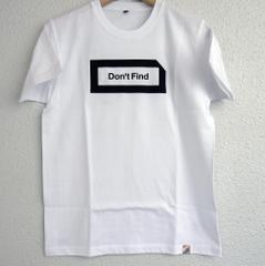DON' T FIND LOGO TEE