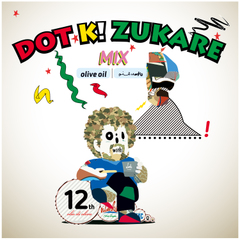 Olive Oil / DOT K! ZUKARE