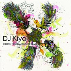 DJ Kiyo / ICHIRO_ TRADEMARK SOUND MIX [MixCDr]