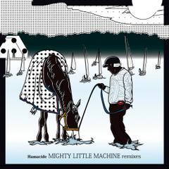 Hamacide /Mighty Little Machine Remixes [CD]