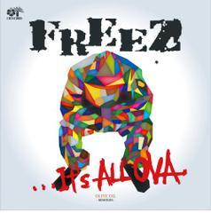 FREEZ / IT'S  ALL OVA -Olive Oil Remixes-