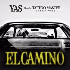 ELCAMINO - YAS Mixed by TATTOO MASTER