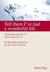 注文番号047 / アフリカ組曲第27番 Tell them I've had a wonderful life  (P)