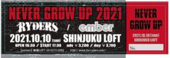 2021/10/10(sun)  新宿LOFT 「NEVER GROW UP 2021」 premiumチケット
