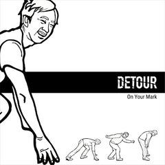 DETOUR/On Your Mark