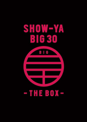 SHOW-YA BIG30 -THE BOX-