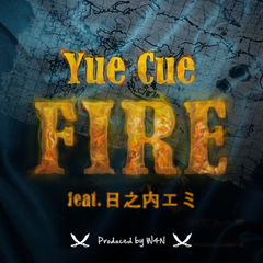 [CD] FIRE feat. 日之内エミ / Yue Cue