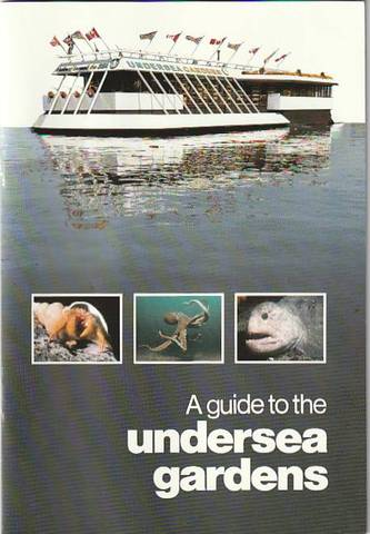 A guide to the undersea gardens, Written by Kay Scolnick