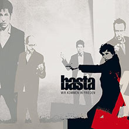 Basta : Wir Kommen In Frieden