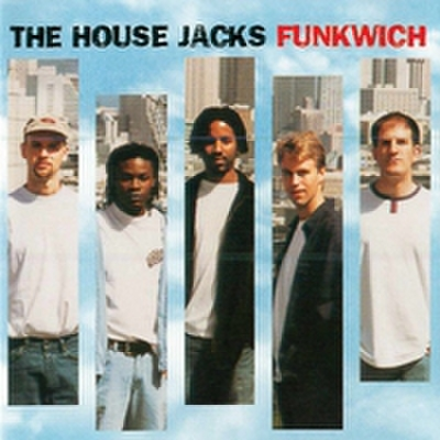 The House Jacks : Funkwich