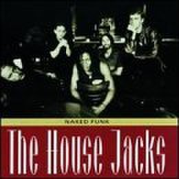The House Jacks : Naked Funk