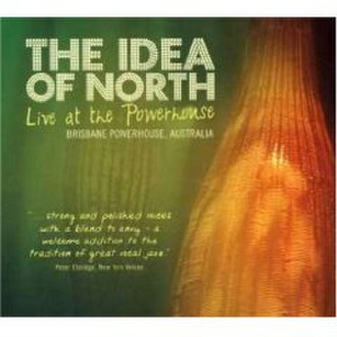 Idea of North : Live at the Powerhouse