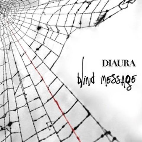 DIAURA 10th Single「blind message」