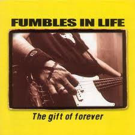 【中古】FUMBLES IN LIFE - The gift of forever CD dnt300