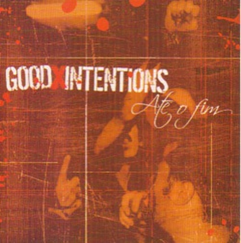 Good intentions - Ate o fin CD