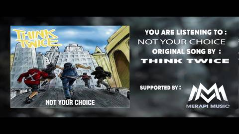 Think twice - Not your choice CS