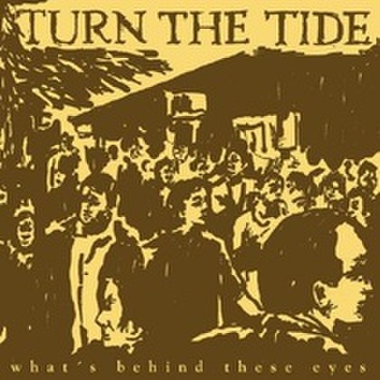 Turn the tide - What's Behind These Eyes 7''