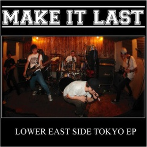 Make It last - Lower east side Tokyo CDEP