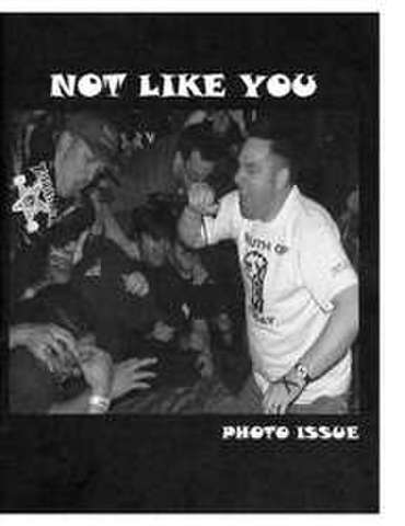 "Not Like You ""Photo Issue"" Fanzine"