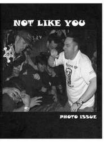 "Not Like You ""Photo Issue"" Fanzine"