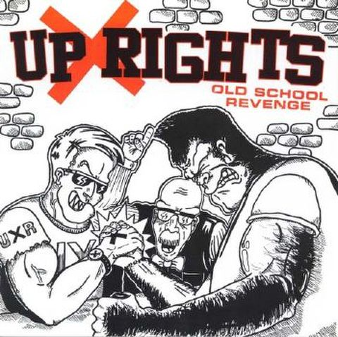"Up Rights - Old School Revenge 7"""