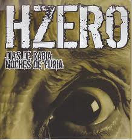 """HZERO - dias de rabia noches de furia 7"""""""
