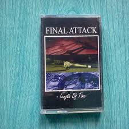 Final attack - length of time cassette