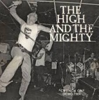 "High And The Mighty, The ""Crunch On: Demo 1984"" 7"""