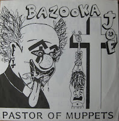 【中古】Bazooka Joe - Pastor of muppets 7''【レア】