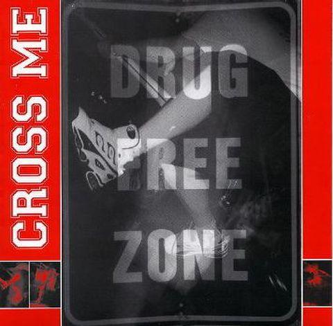"Cross me - drug free zone 7"""